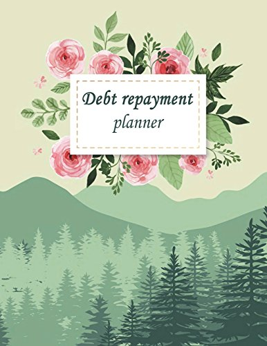 """Debt repayment planner: Debit management, income, cost monthly, qualency of credit class and amount you want to return Planner 8.5\"""" x 11\""""- 120 Pages"""