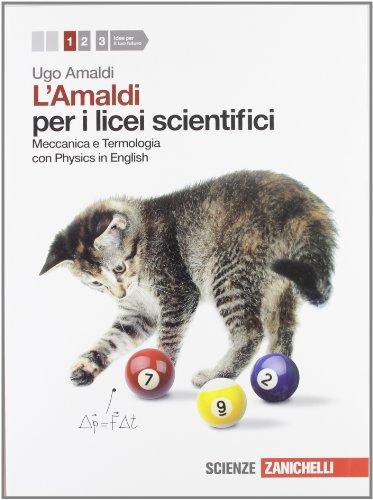 Amaldi per i licei scientifici. Con Physics in english. Con espansione online. Meccanica e termologia (Vol. 1)