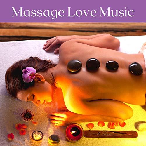 Massage Love Music: Relaxing Piano Music, Romantic Music, Beautiful Relaxing Music