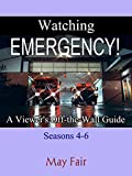 Watching EMERGENCY!: A Viewer's Off-the-Wall Guide - Seasons 4-6 (English Edition)
