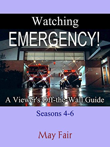 Watching EMERGENCY!: A Viewer's Off-the-Wall Guide - Seasons 4-6