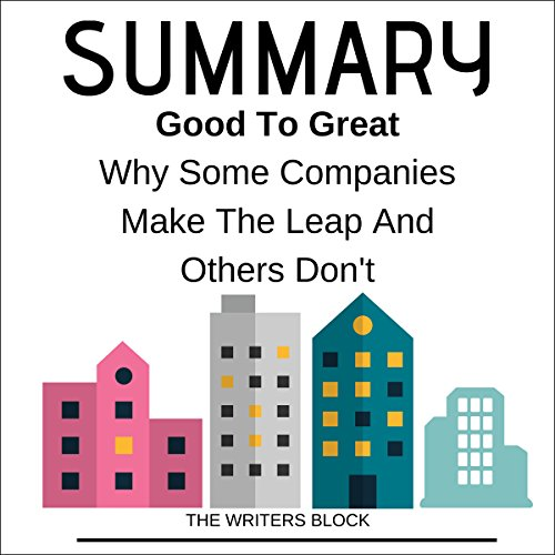 Summary: Good to Great Why Some Companies Make the Leap and Others Don't audiobook cover art