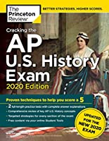 Cracking the AP U.S. History Exam, 2020 Edition: Practice Tests & Prep for the NEW 2020 Exam (College Test Preparation)