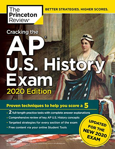 Cracking the AP U.S. History Exam, 2020 Edition: Practice Tests & Prep for the NEW 2020 Exam (Colleg
