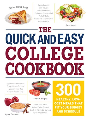 The Quick and Easy College Cookbook: 300 Healthy, Low-Cost Meals that...
