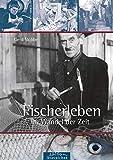 Fischerleben im Wandel der Zeit: Dokumentegestützte Erzählung