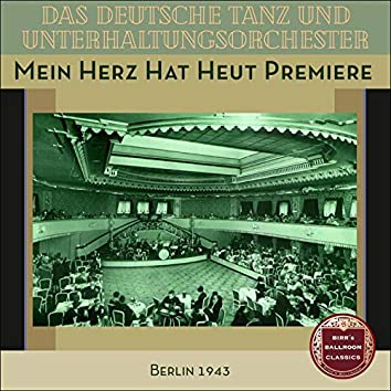 Mein Herz Hat Heut Premiere 1943 (Recordings Berlin 1943)