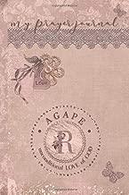 My Prayer Journal, AGAPE: unconditional LOVE of God : R: 3 Month Prayer Journal Initial R Monogram : Decorated Interior : Dusty Mauve Design