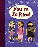 You're So Kind (Little Faithfuls)