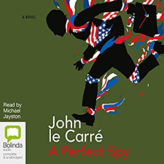 A Perfect Spy                   By:                                                                                                                                 John le Carré                               Narrated by:                                                                                                                                 Michael Jayston                      Length: 20 hrs and 53 mins     536 ratings     Overall 4.2