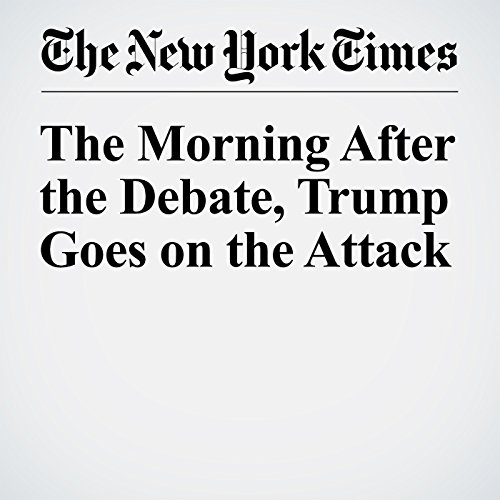 The Morning After the Debate, Trump Goes on the Attack cover art