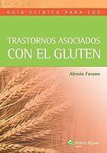 Guía clínica para los trastornos asociados con el gluten / A Clinical Guide to Gluten-Related Disorders