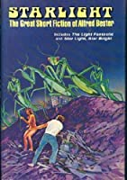 Starlight: The Great Short Fiction of Alfred Bester 0425034518 Book Cover
