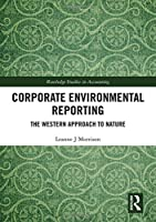 Corporate Environmental Reporting: The Western Approach to Nature (Routledge Studies in Accounting)