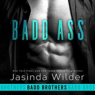 Badd Ass     Badd Brothers, Book 2              By:                                                                                                                                 Jasinda Wilder                               Narrated by:                                                                                                                                 Summer Roberts,                                                                                        Tyler Donne                      Length: 7 hrs and 57 mins     442 ratings     Overall 4.6