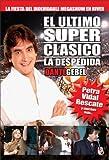 Dante Gebel River Superclasico: La Despedida: The Unforgettable Mega Show in River