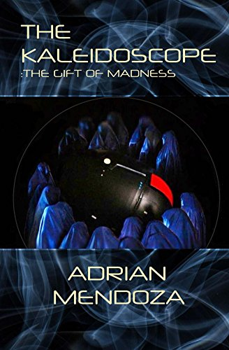 The Kaleidoscope: The Gift of Madness (English Edition)