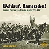 Wohlauf, Kameraden! German Cavalry Marches and Songs, 1928-1941