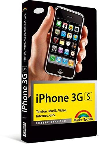 iPhone 3G S - Telefon. Musik. Video. Internet. GPS. (Macintosh Bücher)