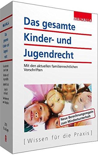 Das gesamte Kinder- und Jugendrecht: Ausgabe 2016; Mit den aktuellen familienrechtlichen Vorschriften