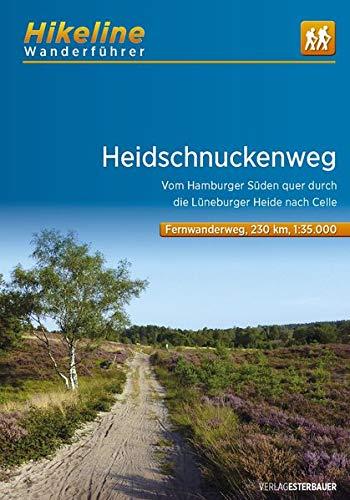 Wanderführer Heidschnuckenweg: Vom Hamburger Süden quer durch die Lüneburger Heide nach Celle , 1:35.000, 230 km, GPS-Tracks Download, Live-Update (Hikeline /Wanderführer)