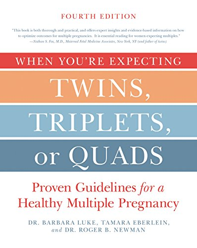 When You're Expecting Twins, Triplets, or Quads 4th Edition: Proven Guidelines for a Healthy Multiple Pregnancy