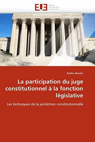 La Participation du Juge Constitutionnel a la Fonction Legislative