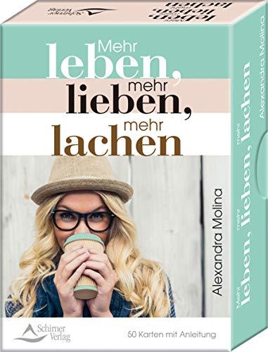 Mehr leben, mehr lieben, mehr lachen: - 50 Karten mit Anleitung