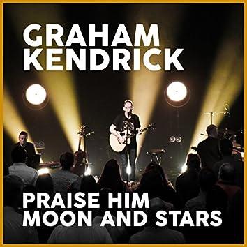 Praise Him Moon and Stars