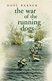 The War of the Running Dogs: Malaya 1948-1960