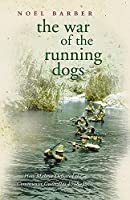 The War Of The Running Dogs: How Malaya Defeated the Communist Guerrillas 1948-60 (Cassell Military Paperbacks)