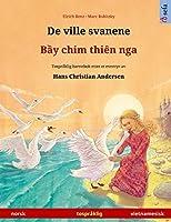 De ville svanene - Bầy chim thiên nga (norsk - vietnamesisk): Tospråklig barnebok etter et eventyr av Hans Christian Andersen (Sefa Bildebøker På to Språk)