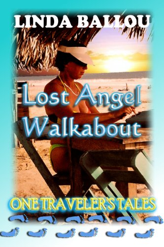 Book: Lost Angel Walkabout-One Traveler's Tales - One Traveler's Tales by Linda Ballou