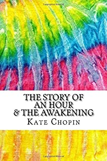The Story of an Hour & The Awakening: Includes MLA Style Citations for Scholarly Articles, Peer-Reviewed and Critical Essays (Squid Ink Classics)