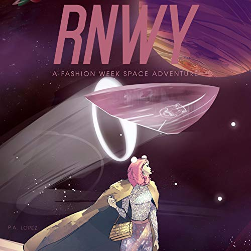 RNWY: A Space Adventure Audiobook By P.A. Lopez cover art
