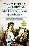 Eso no estaba en mi libro de Matemáticas: Curiosidades matemáticas para despertar tu mente...