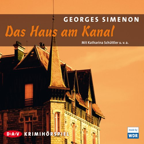 Das Haus am Kanal                   By:                                                                                                                                 Georges Simenon                               Narrated by:                                                                                                                                 Katharina Schüttler,                                                                                        Christian Friedel                      Length: 54 mins     Not rated yet     Overall 0.0