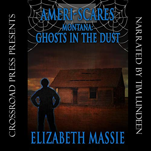 Couverture de Ameri-Scares Montana: Ghosts in the Dust