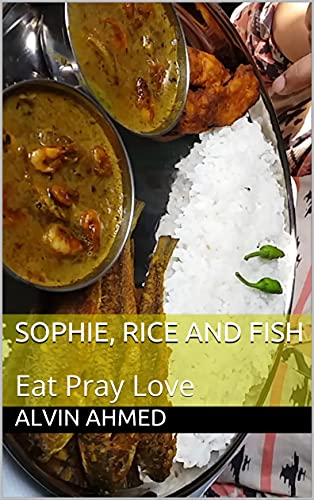 Sophie, Rice and Fish: Eat Pray Love (English Edition)