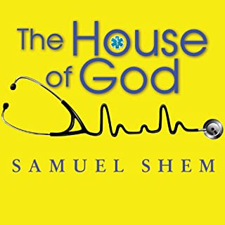 The House of God                   By:                                                                                                                                 Samuel Shem                               Narrated by:                                                                                                                                 Sean Runnette                      Length: 14 hrs and 54 mins     1,145 ratings     Overall 4.5