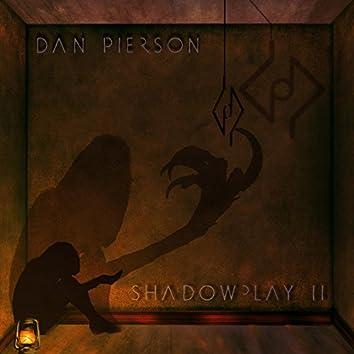 Shadowplay II