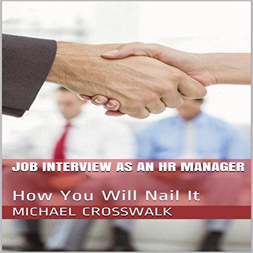 Job Interview as an HR Manager: How You Will Nail It  By  cover art