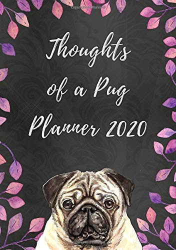 Thoughts of a Pug Planner 2020: Weekly Planner with Funny