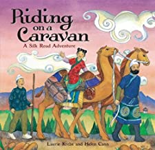 Riding on a Caravan: A Silk Road Adventure