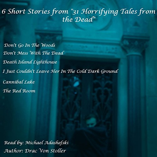 6 Short Stories from '31 Horrifying Tales from the Dead' cover art