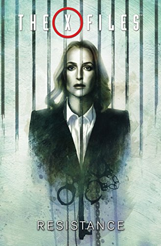 The X-Files, Vol. 4: Resistance (The X-Files (2016), Band 4)