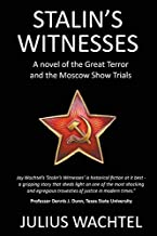 Stalin's Witnesses: A Novel of the Great Terror and the Moscow Show Trials