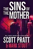 The Sins of the Mother: A Suspense Thriller (Miller & Stevens Book 1)