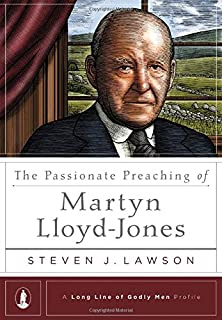 The Passionate Preaching of Martyn Lloyd-Jones (A Long Line of Godly Men Profile)