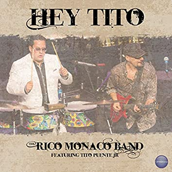 Hey Tito (feat. Tito Puente Jr.)